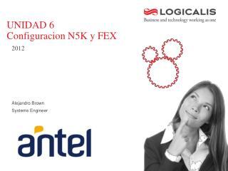 UNIDAD 6 Configuracion N5K y FEX