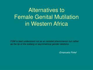 Alternatives to  Female Genital Mutilation  in Western Africa