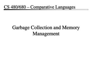 Garbage Collection and Memory Management