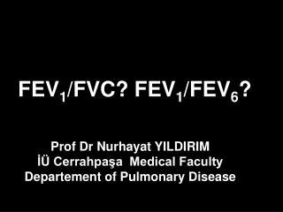 FEV 1 /FVC? FEV 1 /FEV 6 ?