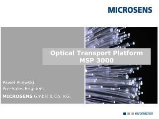 Paweł Pilewski Pre-Sales Engineer MICROSENS  GmbH & Co. KG