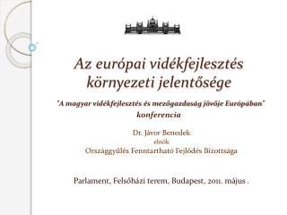 Dr. Jávor Benedek elnök Országgyűlés Fenntartható Fejlődés Bizottsága