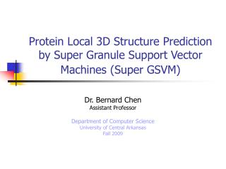 Protein Local 3D Structure Prediction by Super Granule Support Vector Machines (Super GSVM)