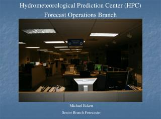 Hydrometeorological Prediction Center (HPC) Forecast Operations Branch