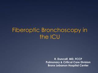 Fiberoptic Bronchoscopy in the ICU