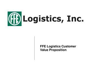 FFE Logistics Customer Value Proposition