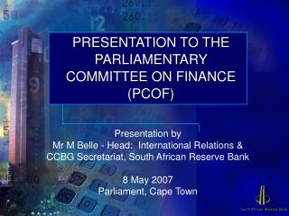 PRESENTATION TO THE PARLIAMENTARY COMMITTEE ON FINANCE (PCOF)