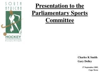 Presentation to the Parliamentary Sports Committee