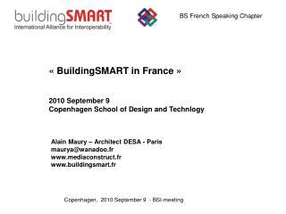 «BuildingSMART in France» 2010 September 9 Copenhagen School of Design and Technlogy