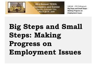 149144  - FFE Colloquium  Big Steps and Small Steps: Making Progress on Employment Issues