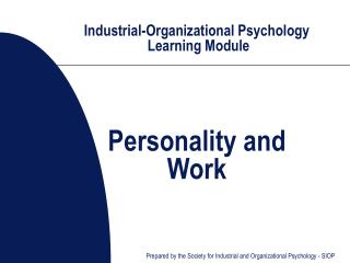 Industrial-Organizational Psychology  Learning Module Personality and Work