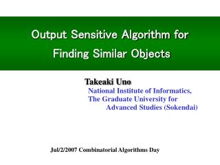 Output Sensitive Algorithm for  Finding Similar Objects