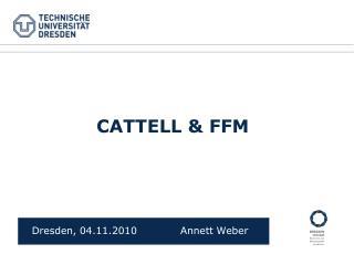 CATTELL & FFM