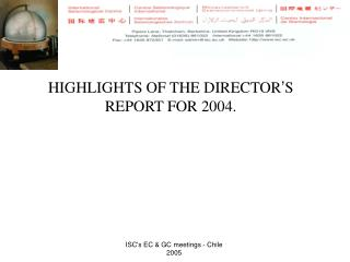 HIGHLIGHTS OF THE DIRECTOR ' S REPORT FOR 2004.
