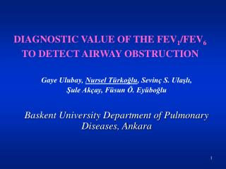 DIAGNOSTIC VALUE OF THE FEV 1 /FEV 6  TO DETECT AIRWAY OBSTRUCTION