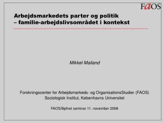 Arbejdsmarkedets parter og politik  � familie-arbejdslivsomr�det i kontekst