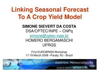 Linking Seasonal Forecast  To A Crop Yield Model