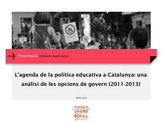 L'agenda de la política educativa a Catalunya: una anàlisi de les opcions de govern (2011-2013)