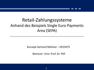 Retail-Zahlungssysteme Anhand des Beispiels Single Euro Payments Area (SEPA)