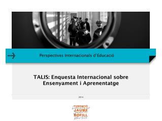 TALIS: Enquesta Internacional sobre Ensenyament i Aprenentatge