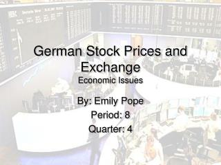 German Stock Prices and Exchange Economic Issues