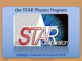 t he STAR Physics Program
