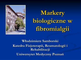 Markery biologiczne w fibromialgii