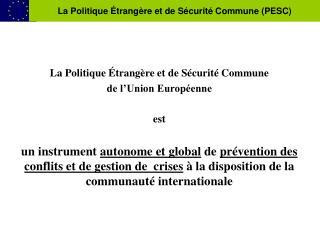 La Politique Étrangère et de Sécurité Commune de l'Union Européenne est