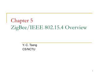 Chapter 5 ZigBee/IEEE 802.15.4 Overview