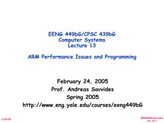 EENG 449bG/CPSC 439bG  Computer Systems Lecture 13 ARM Performance Issues and Programming