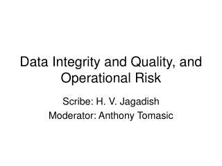 Data Integrity and Quality, and Operational Risk