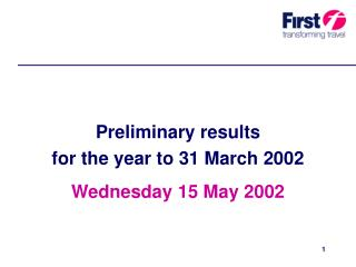 Preliminary results  for the year to 31 March 2002 Wednesday 15 May 2002