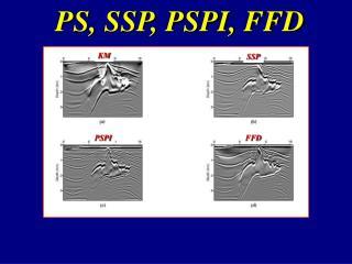 PS, SSP, PSPI, FFD