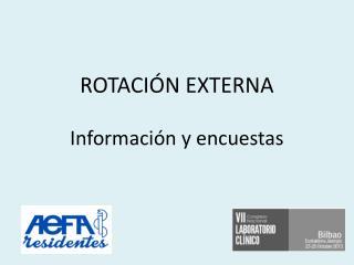 ROTACIÓN EXTERNA Información y encuestas