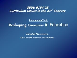 Presentation Topic Reshaping Assessment in Education