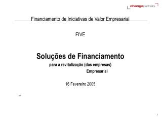 Financiamento de Iniciativas de Valor Empresarial FIVE Soluções de Financiamento