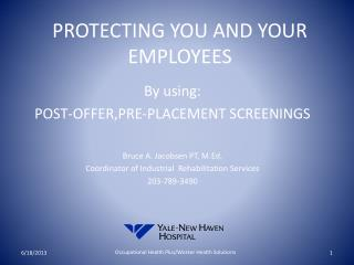 PROTECTING YOU AND YOUR EMPLOYEES