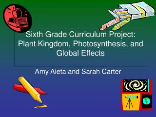 Sixth Grade Curriculum Project: Plant Kingdom, Photosynthesis, and Global Effects