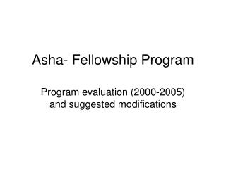 Asha- Fellowship Program