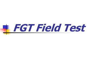 FGT Field Test