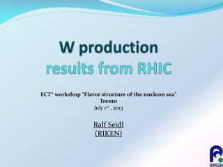 W production  results from RHIC