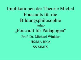 Prof. Dr. Michael Winkler HS/MA BKA SS MMIX