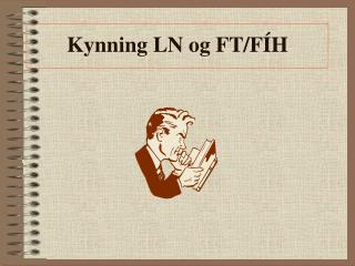 Kynning LN og FT/FÍH