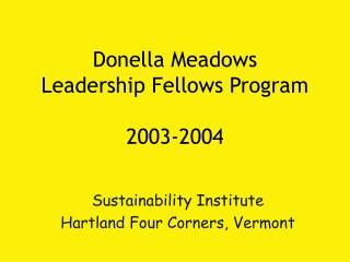 Donella Meadows  Leadership Fellows Program  2003-2004