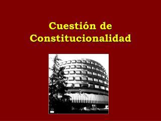 Cuestión de Constitucionalidad