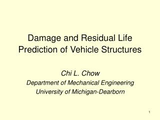 Damage and Residual Life Prediction of Vehicle Structures