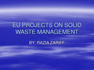 EU PROJECTS ON SOLID WASTE MANAGEMENT