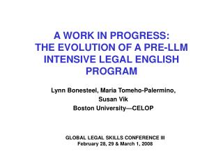 A WORK IN PROGRESS:   THE EVOLUTION OF A PRE-LLM INTENSIVE LEGAL ENGLISH PROGRAM
