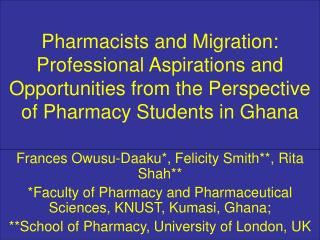 Pharmacists and Migration: Professional Aspirations and Opportunities from the Perspective of Pharmacy Students in Ghana