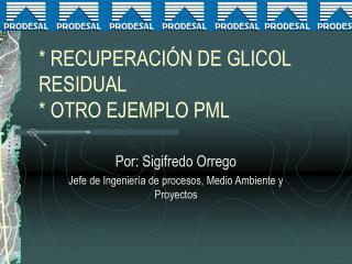 * RECUPERACIÓN DE GLICOL RESIDUAL * OTRO EJEMPLO PML
